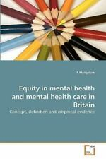 Equity in Mental Health and Mental Health Care in Britain by R. Mangalore...