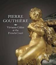 Pierre Gouthiere; Hardback Book; Baulez Christian, 9781907804618