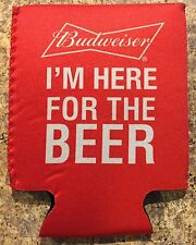 Budweiser Beer Can Coozie I'm Here For The Beer New Free Shipping