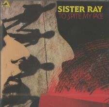 Sister Ray ‎– To Spite My Face New cd in seal