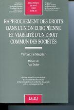 Rapprochement des droits dans l'Union européenne et viabilité d'un droit commun