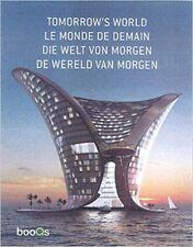 TOMORROW'S WORLD Architecture Urbanism Lighting Residential Travel Design Book