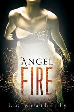 L.A. WEATHERLY - Angel Fire - Hardcover