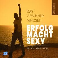 DR.ADEL ABDEL-LATIF - ERFOLG MACHT SEXY-DAS GEWINNER-MINDSET   CD NEW