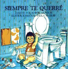 Siempre te querre (Spanish Edition) by Robert Munsch