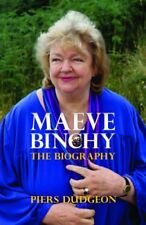 Maeve Binchy: The Biography By Piers Dudgeon. 9781849546959