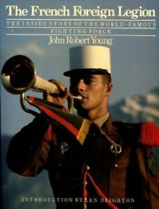 French Foreign Legion: Inside Story Of The World Famous Fighting Force Free Post