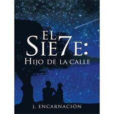 El Sie7e: Hijo de La Calle (Paperback or Softback)