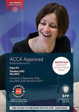 ACCA F6 Taxation FA2015: Practice and Revision Kit, Good Condition Book, BPP Lea