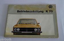 Betriebsanleitung Bedienungsanleitung Handbuch VW K70 / K 70 / LS Stand 08/1973