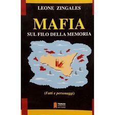 MAFIA sul filo della memoria (Fatti e personaggi) - Leone Zingales