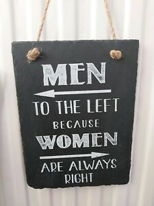 """""""Men to the Left""""...quote  Slate Wall Hanging Sign  20 x 15cm."""