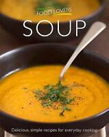 FOOD LOVERS: SOUP, Christine Hoy, Very Good Book