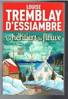 LES HERITIERS DU FLEUVE - TOME 1 - LOUISE TREMBLAY D'ESSIAMBRE 2013 - BON ÉTAT