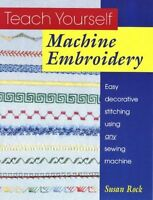 Teach Yourself Machine Embroidery: Easy Decorative