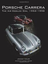 Porsche Carrera: The Air-Cooled Era, 1953-1998 by Johnny Tipler Hardback, (gt15)