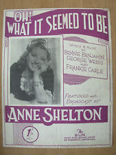 VINTAGE SHEET MUSIC - OH WHAT IT SEEMED TO BE - ANNE SHELTON