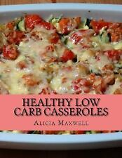 HEALTHY Low CARB CASSEROLES : 50 Ultimate Collections of Low Carbohydrate...