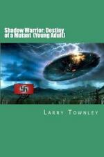 Shadow Warrior: Destiny of a Mutant (Young Adult) by Larry Townley (2012,...