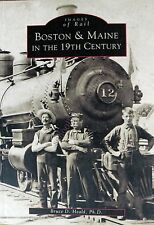 Images of Rail: Boston and Maine in the 19th Century by Bruce D. Heald