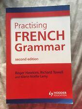 Practising French Grammar: Workbook by Roger Hawkins, Marie-Noelle Lamy, Richard