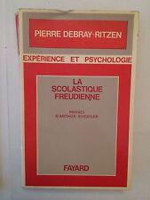 LA SCOLASTIQUE FREUDIENNE PSYCHOLOGIE 1973 PIERRE DEBRAY RITZEN EXPERIENCE FREUD
