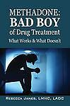 Methadone:Bad Boy of Drug Treatment : What Works and What Doesn't Paperback