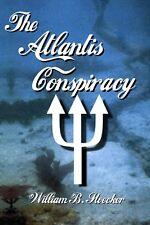 The Atlantis Conspiracy by William B. Stoecker (2007, Paperback)