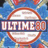 BLONDIE, CULTURE CLUB... - Ultime 80 - CD Album