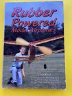 """VINTAGE 1991 SOFT COVER BOOK BY DON ROSS """"RUBBER POWERED MODEL AIRPLANES"""" NEW!"""