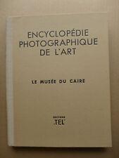 Encyclopédie photographique de l'art - Le musee du Caire / 1949