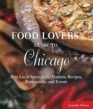 Food Lovers' Guide to® Chicago: Best Local Specialties, Markets,-ExLibrary