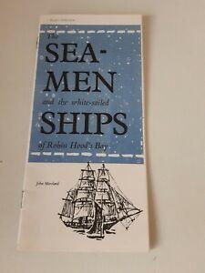 The Seamen+The White Sailed Ships of Robin Hoods Bay, John Marsland §ZA1557