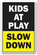 KIDS AT PLAY SLOW DOWN Novelty Sign jerk driving traffic children speed limit