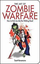 The Art of Zombie Warfare: How to Kick Ass Like the Walking Dead (Zen of Zombie