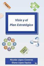 Visio y el Plan Estrategico by Diana Equiza and Nicolas Cisneros (2013,...