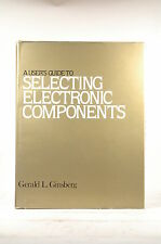 User's Guide to Selecting Electronics Comp - Ginsberg, Gerald L. Wiley-Interscie