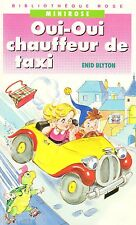 OUI-OUI chauffeur de taxi // Enid BLYTON // Bibliothèque Rose - Mini Rose