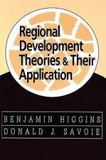 Regional Development Theories and Their Application, , Savoie, Donald J., Higgin