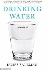 Drinking Water : A History by James Salzman (2012, Hardcover)