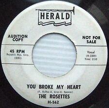 ROSETTES You Broke My Heart It Must HERALD Soul Doowop WHITE LABEL PROMO 45 w915