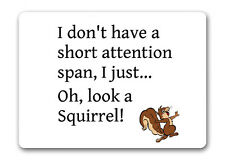 I Don't Have A Short Attention Span Squirrel Mouse Mat / Pad Work Computer Gift