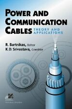 Power and Communication Cables: Theory and Applications by Ray Bartnikas: New