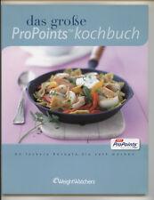 Weight Watchers: Das große ProPoints (Pro Points) Kochbuch - 80 leckere Rezepte