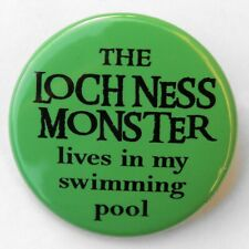 """Loch Ness Monster Lives In My Pool - Pinback Button Badge 1.5"""""""
