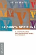 La Quinta Disciplina: El Arte y la Practica de la Organizacion Abierta al Aprend