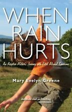 When Rain Hurts: An Adoptive Mother's Journey with Fetal Alcohol Syndrome (Paper