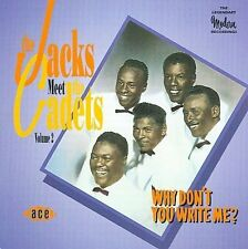 THE CADETS & THE JACKS - WHY DON'T YOU WRITE ME? NEW CD