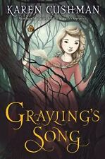 Grayling's Song by Karen Cushman (2016,Hardcover)