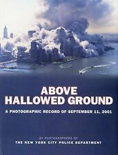 Above Hallowed Ground: A Photographic Record of September 11, 2001 by Photograph